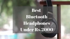 Read more about the article Best Headphones Under Rs 2,000 In India for 2020